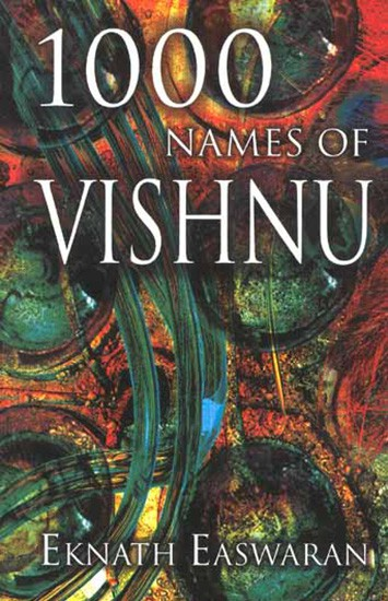 1000 Names of Vishnu by Eknath Easwaran