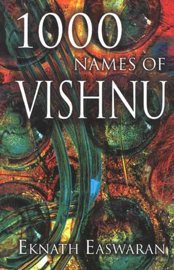 1000 Names of Vishnu by Eknath Easwaran