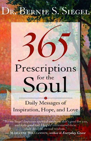 365 Prescriptions for the Soul by Bernie Siegel