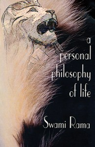 A Personal Philosophy of Life by Swami Rama