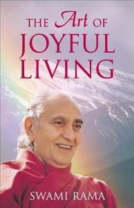 Art of Joyful Living by Swami Rama
