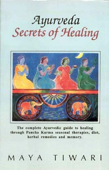 Ayurveda Secrets of Healing by Maya Tiwari