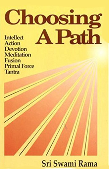 Choosing a Path by Swami Rama