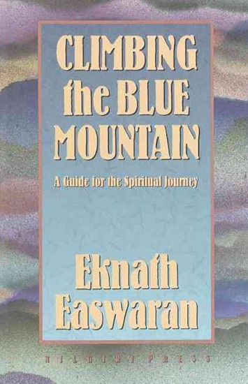Climbing the Blue Mountain by Eknath Easwaran