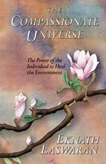 Compassionate Universe by Eknath Easwaran