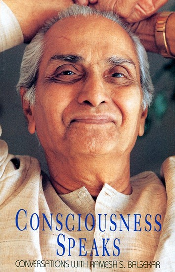 Consciousness Speaks by Ramesh Balsekar