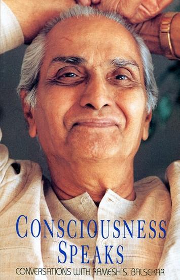 Consciousness Speaks by Ramesh Balsekar