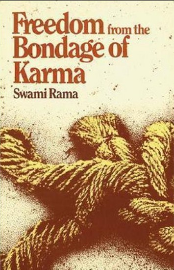 Freedom from the Bondage of Karma by Swami Rama