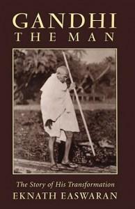 Gandhi the Man by Eknath Easwaran