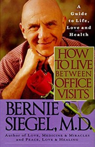 How to Live Between Office Visits by Bernie Siegel