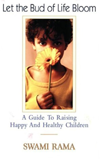 Let The Bud of Life Bloom by Swami Rama