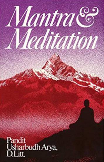 Mantra Meditation by Pandit Usharbudh Arya