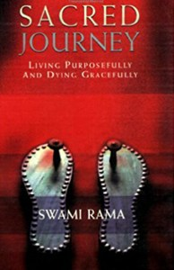 Sacred Journey Living Purposefully and Dying Gracefully by Swami Rama