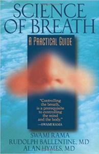 Science of Breath by Rudolph Ballentine Swami Rama