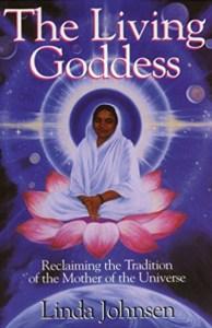 The Living Goddess by Linda Johnsen