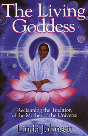 The Living Goddess by Linda Johnsen