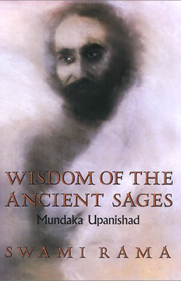 Wisdom of the Ancient Sages by Swami Rama