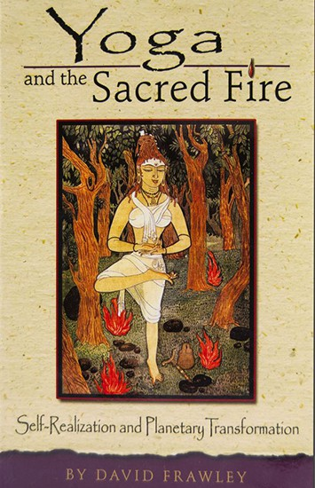 Yoga and the Sacred Fire by Swami Rama