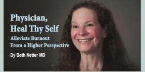 Physician Heal Thy Self Alleviate Burnout From a Higher Perspective