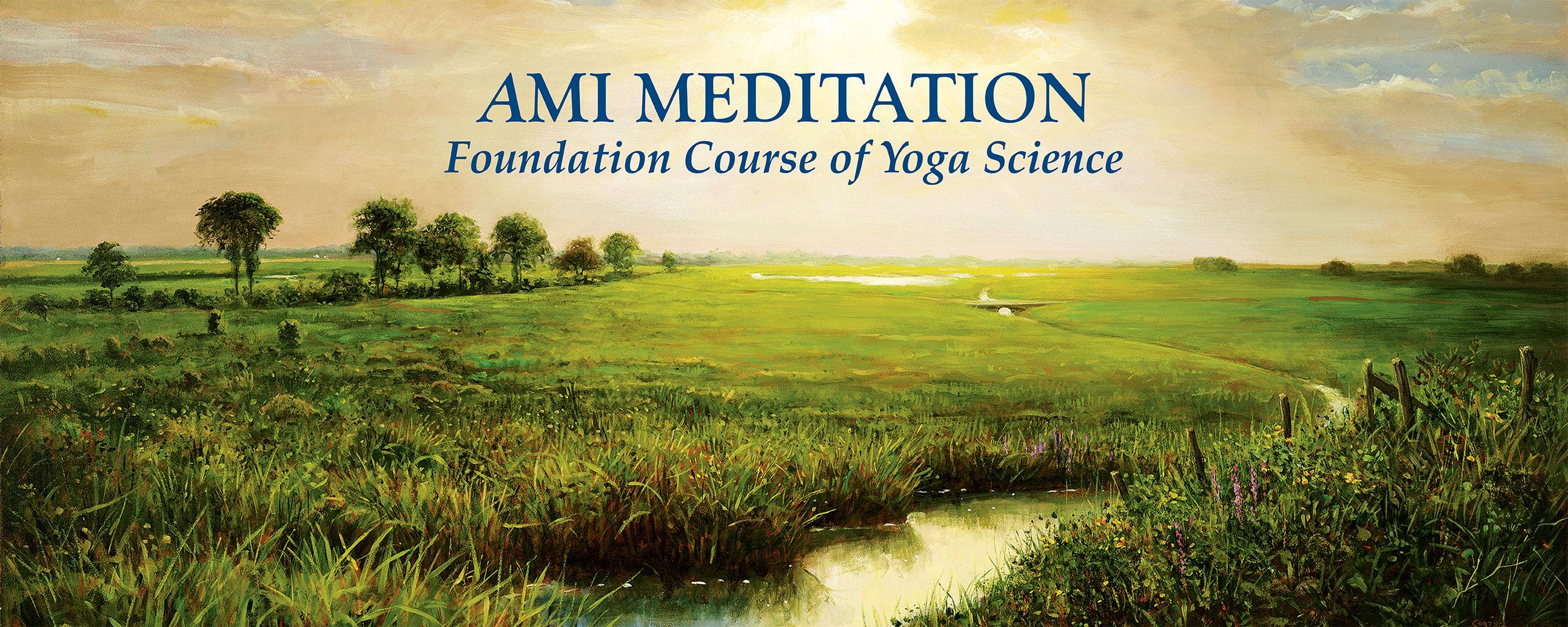 AMI Meditation Foundation Course
