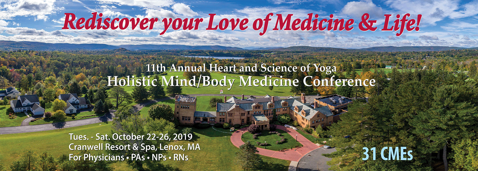 11th Annual Heart and Science of Yoga Holistic Mind/Body Medicine Conference, Cranwell Spa, Lenox Massachusetts